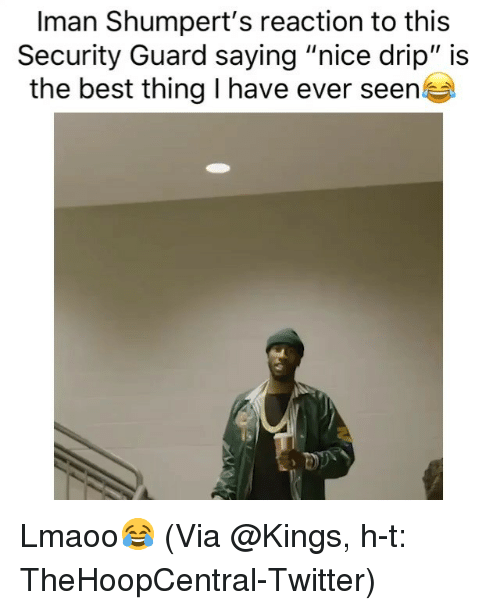 """iman: Iman Shumpert's reaction to this  Security Guard saying """"nice drip"""" is  the best thing I have ever seen Lmaoo😂 (Via @Kings, h-t: TheHoopCentral-Twitter)"""