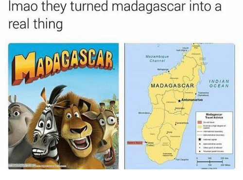 Advice, Memes, and Ocean: Imao they turned madagascar into a  real thing  Mozambique  Channel  INDIAN  MADAGASCAR  OCEAN  Antal  Madagascar  Travel Advice