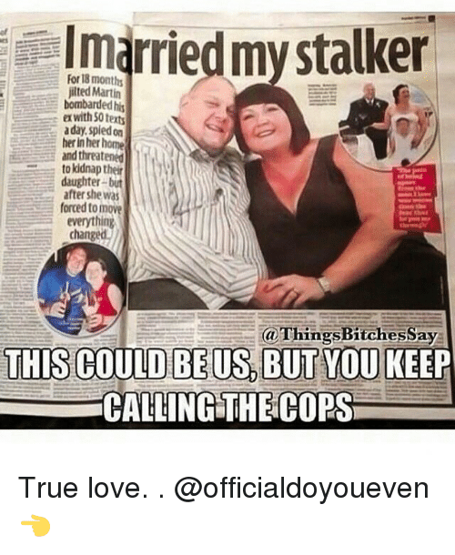 Gym: Imarriedmy stalker  jilted Martin  bombarded his  with50 texts  aday. Spledon  herinher home  and threatened  to kidnap their  daughter but  after she was  forced to move  everythin  change  a ThingsBitchessay  THIS COULD BEUS BUT YOU  KEEP  CALLING THE CORS True love. . @officialdoyoueven 👈