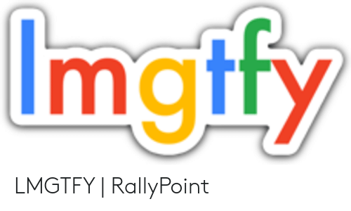 Rallypoint: Imgtfy LMGTFY   RallyPoint