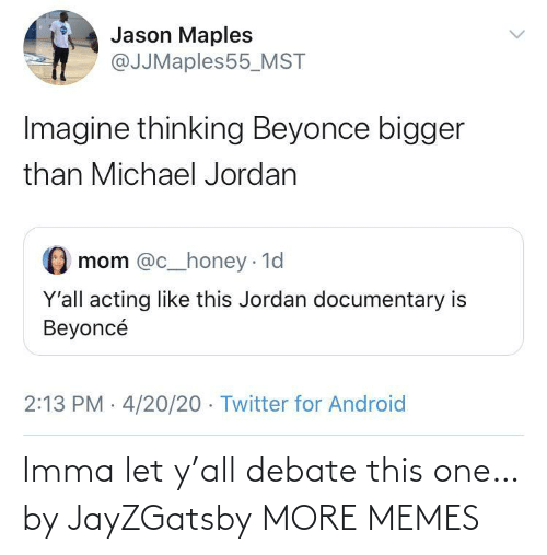 debate: Imma let y'all debate this one… by JayZGatsby MORE MEMES