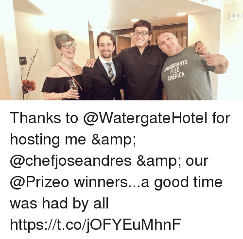 America, Memes, and Good: IMMIGRANTS  FEED  AMERICA Thanks to @WatergateHotel for hosting me & @chefjoseandres & our @Prizeo winners...a good time was had by all https://t.co/jOFYEuMhnF