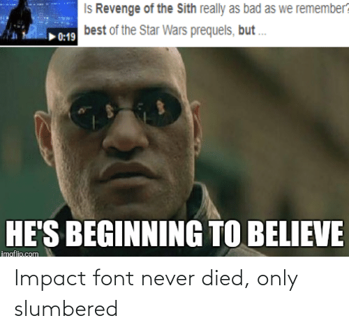 Impact Font: Impact font never died, only slumbered