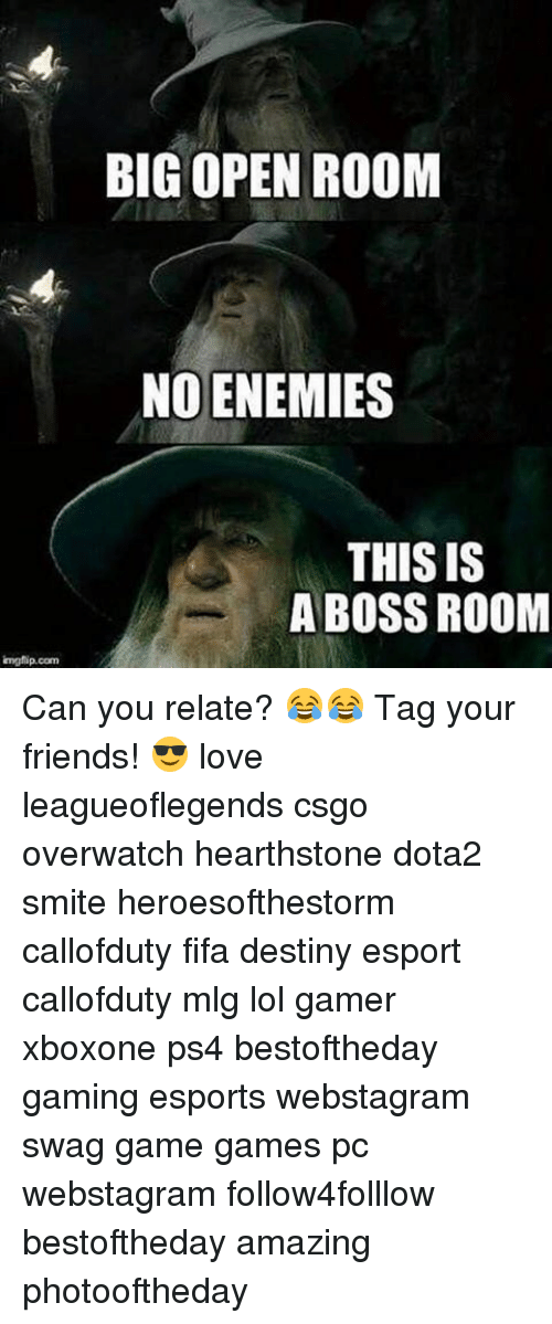 hearstone: impfip.com  BIG OPEN ROOM  NO ENEMIES  THIS IS  A BOSS ROOM Can you relate? 😂😂 Tag your friends! 😎 love leagueoflegends csgo overwatch hearthstone dota2 smite heroesofthestorm callofduty fifa destiny esport callofduty mlg lol gamer xboxone ps4 bestoftheday gaming esports webstagram swag game games pc webstagram follow4folllow bestoftheday amazing photooftheday