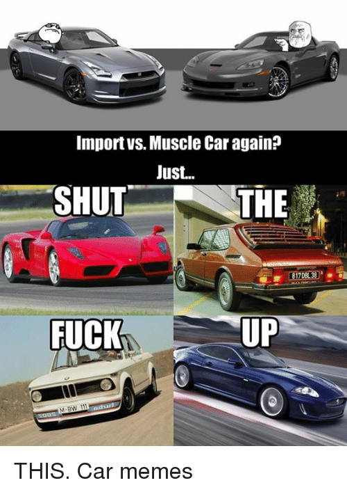 Best Memes About Cars Meme Memes And Muscle Cars Cars
