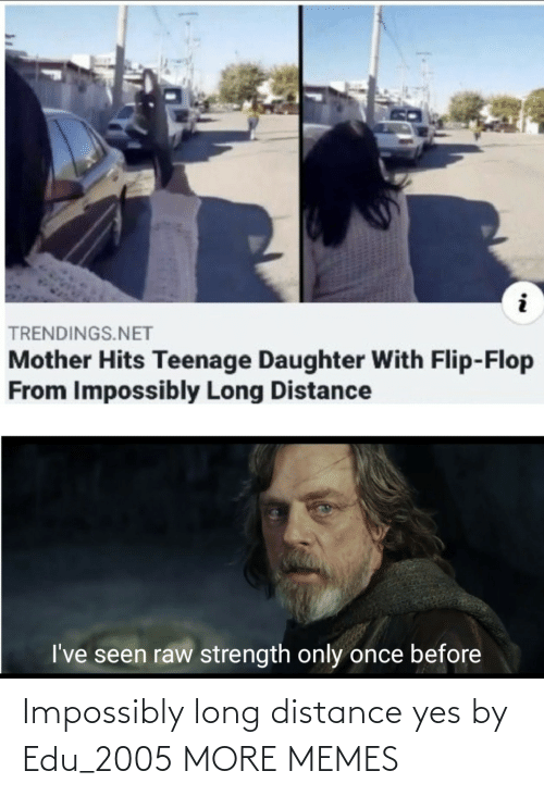 Distance: Impossibly long distance yes by Edu_2005 MORE MEMES