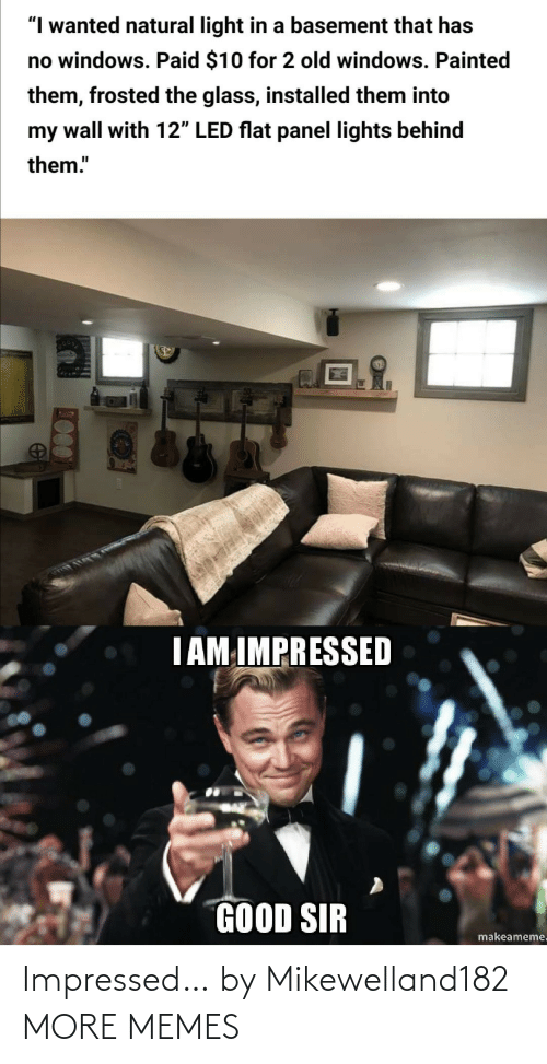 impressed: Impressed… by Mikewelland182 MORE MEMES