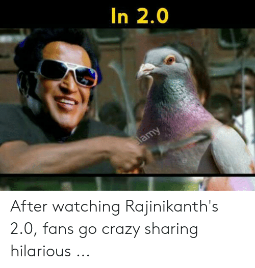 Funny Movie Memes: In 2.0 After watching Rajinikanth's 2.0, fans go crazy sharing hilarious ...