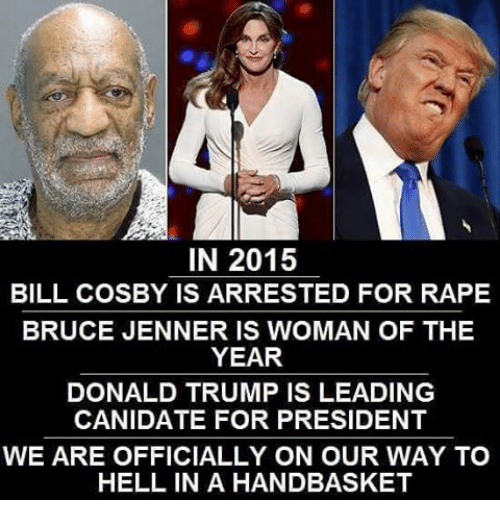 in 2015 bill cosby is arrested for rape bruce jenner 2275948 in 2015 bill cosby is arrested for rape bruce jenner is woman of