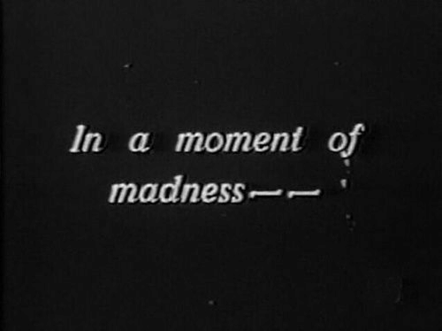 madness: In a moment of  madness-