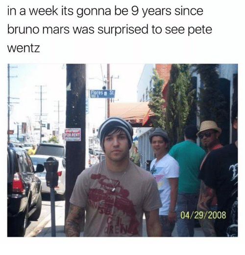 Peted: in a week its gonna be 9 years since  bruno mars was surprised to see pete  Wentz  es a St  FOR RENT  04/29/2008
