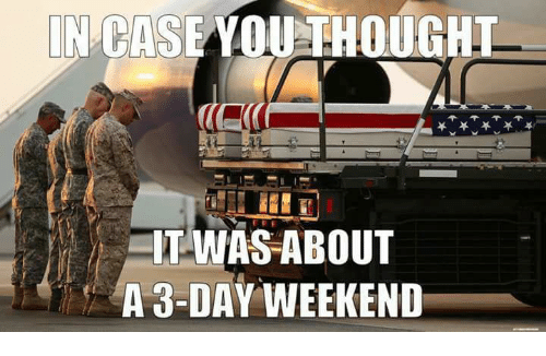 In AS YOU THOUGHL IT WAS ABOUT a 3-Day WEEKEND   Weekend ...