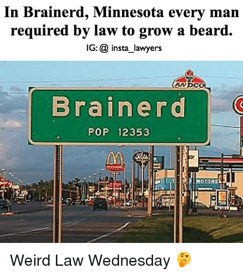 In Brainerd Minnesota Every Man Required By Law To Grow A