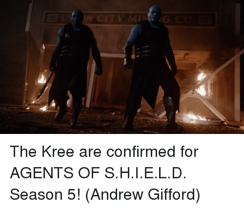 Memes, 🤖, and Mine: IN CITY MINE G CO The Kree are confirmed for AGENTS OF S.H.I.E.L.D. Season 5!  (Andrew Gifford)