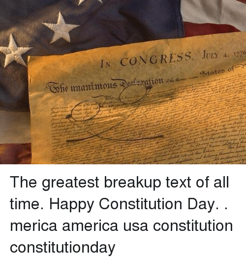 constitution day: IN CONGRESS. Jury 4 1770 The greatest breakup text of all time. Happy Constitution Day. . merica america usa constitution constitutionday