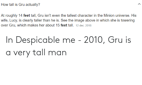 Gru: In Despicable me - 2010, Gru is a very tall man
