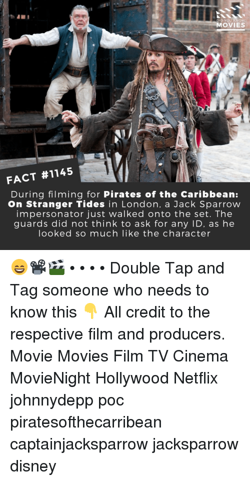 caribbean: in  DID YOU KNOw  MOVIES  FACT #1145  During filming for Pirates of the Caribbean:  On Stranger Tides in London, a Jack Sparrow  impersonator just walked onto the set. The  guards did not think to ask for any ID, as he  looked so much like the character 😄📽️🎬 • • • • Double Tap and Tag someone who needs to know this 👇 All credit to the respective film and producers. Movie Movies Film TV Cinema MovieNight Hollywood Netflix johnnydepp poc piratesofthecarribean captainjacksparrow jacksparrow disney