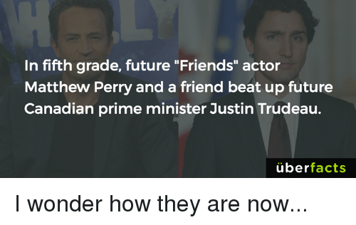 "Memes, 🤖, and Beat: In fifth grade, future ""Friends"" actor  Matthew Perry and a friend beat up future  Canadian prime minister Justin Trudeau.  uber  facts I wonder how they are now..."