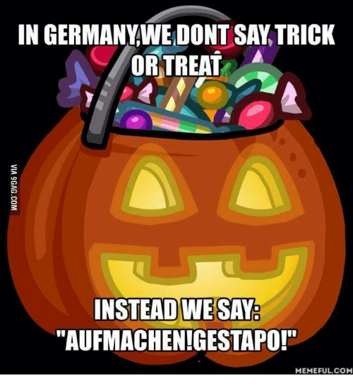 in germanyweidont saatrick or treat instead we say ttaufmachenigestapo memefulcom 13933913 🔥 25 best memes about at least you tried cake at least you tried