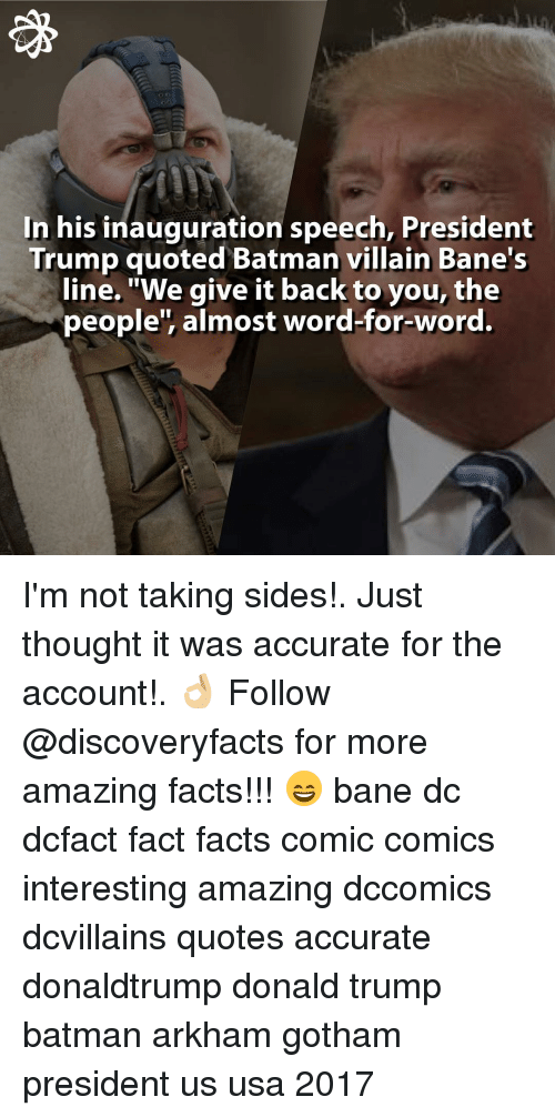 "batman villains: In his inauguration speech, President  Trump quoted Batman villain Bane's  line. ""We give it back to you, the  people', almost word-for-word. I'm not taking sides!. Just thought it was accurate for the account!. 👌🏼 Follow @discoveryfacts for more amazing facts!!! 😄 bane dc dcfact fact facts comic comics interesting amazing dccomics dcvillains quotes accurate donaldtrump donald trump batman arkham gotham president us usa 2017"