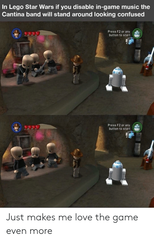 Lego Star Wars: In Lego Star Wars if you disable in-game music the  Cantina band will stand around looking confused  Press F2 or any  button to start  Press F2 or any  button to start Just makes me love the game even more