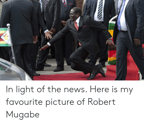 robert mugabe: In light of the news. Here is my favourite picture of Robert Mugabe