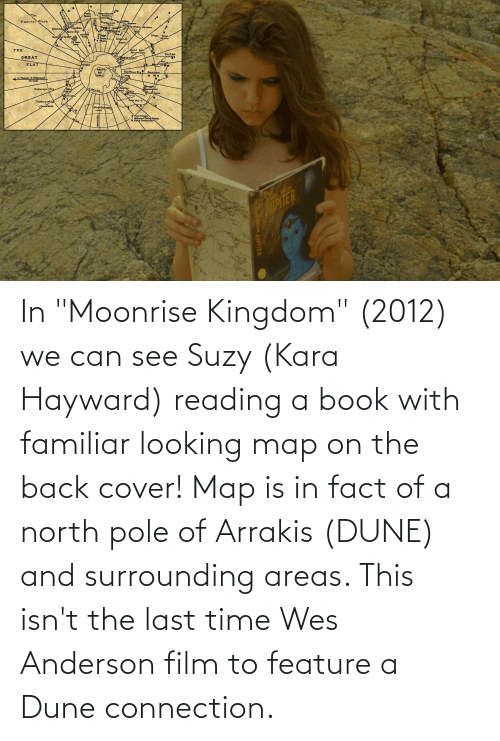 """Wes: In """"Moonrise Kingdom"""" (2012) we can see Suzy (Kara Hayward) reading a book with familiar looking map on the back cover! Map is in fact of a north pole of Arrakis (DUNE) and surrounding areas. This isn't the last time Wes Anderson film to feature a Dune connection."""