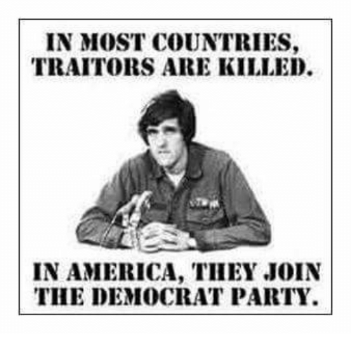 America, Memes, and Party: IN MOST COUNTRIES,  TRAITORS ARE KILLED.  IN AMERICA, THEY JOIN  THE DEMOCRAT PARTY.