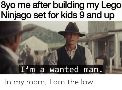 I Am The Law: In my room, I am the law