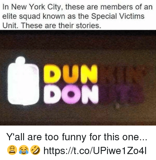 the specials: In New York City, these are members of an  elite squad known as the Special Victims  Unit. These are their stories. Y'all are too funny for this one...😩😂🤣 https://t.co/UPiwe1Zo4l