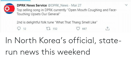 korea: In North Korea's official, state-run news this weekend