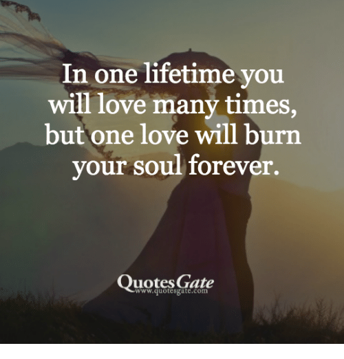 I Love You Quotes: In One Lifetime You Will Love Many Times But One Love Will