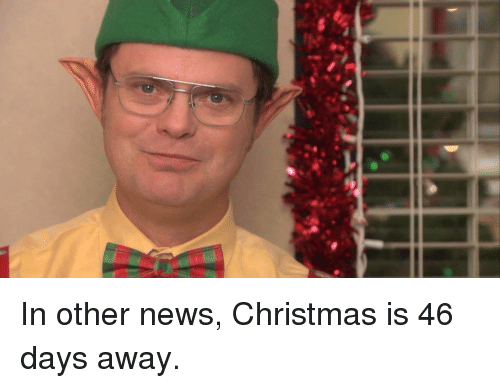 Funny, News, and Day: In other news, Christmas is 46 days away.