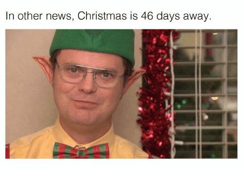 Dank, News, and 🤖: In other news, Christmas is 46 days away.