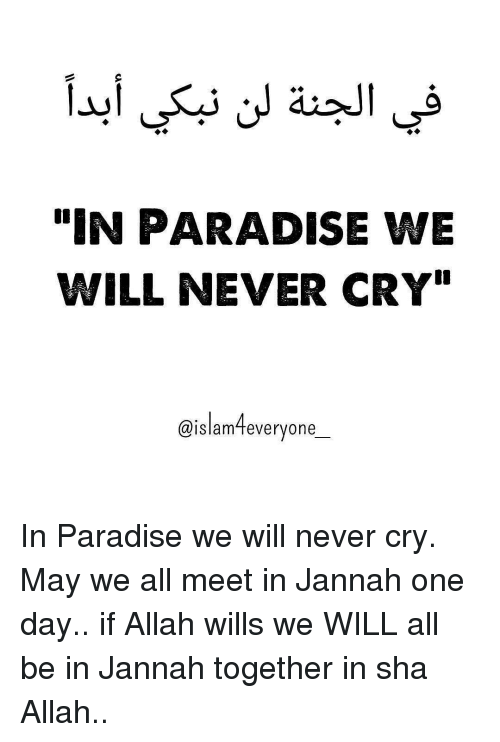 """Memes, 🤖, and Allah: """"IN PARADISE WE  WILL NEVER CRY""""  slam everyone In Paradise we will never cry. May we all meet in Jannah one day.. if Allah wills we WILL all be in Jannah together in sha Allah.."""