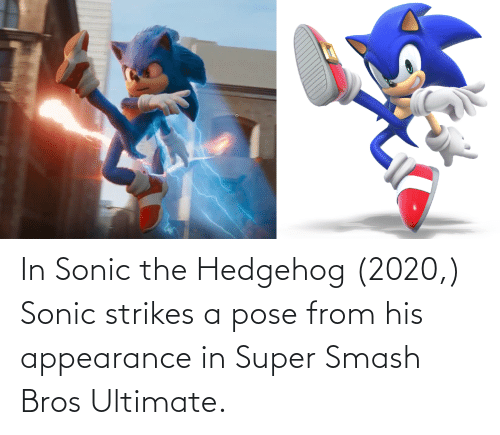 super smash: In Sonic the Hedgehog (2020,) Sonic strikes a pose from his appearance in Super Smash Bros Ultimate.