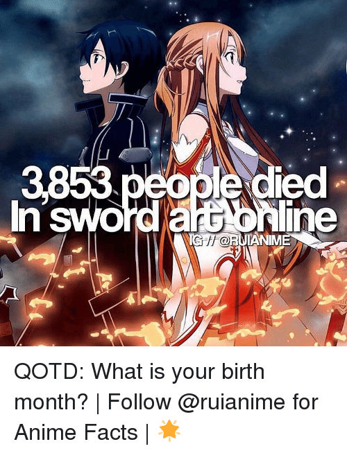Anime, Facts, and Memes: In swo  ine  ORUIANIM QOTD: What is your birth month? | Follow @ruianime for Anime Facts | 🌟