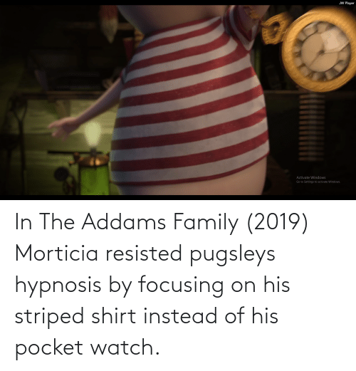 the addams family: In The Addams Family (2019) Morticia resisted pugsleys hypnosis by focusing on his striped shirt instead of his pocket watch.