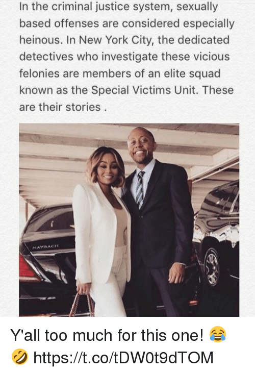 New York, Squad, and These Are Their Stories: In the criminal justice system, sexually  based offenses are considered especially  heinous. In New York City, the dedicated  detectives who investigate these vicious  felonies are members of an elite squad  known as the Special Victims Unit. These  are their stories  MAYSACH Y'all too much for this one! 😂🤣 https://t.co/tDW0t9dTOM