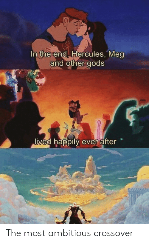 Ambitious: In the end Hercules, Mea  and other aods  ived happily ever after The most ambitious crossover