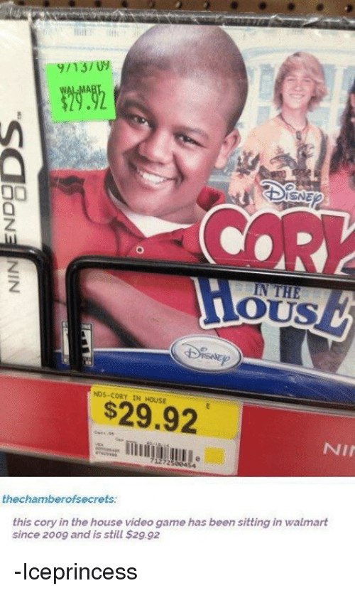 Corys In The House: IN THE  NOS-CORY $29.92  NII  the chamber of secrets  this cory in the house video game has been sitting in walmart  since 2009 and is still $29.92 -Iceprincess