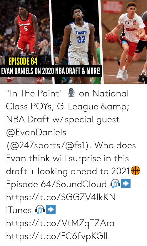 """Guest: """"In The Paint"""" 🎙️ on National Class POYs, G-League & NBA Draft w/ special guest @EvanDaniels (@247sports/@fs1).     Who does Evan think will surprise in this draft + looking ahead to 2021🏀  Episode 64/SoundCloud 🎧➡️ https://t.co/SGGZV4lkKN  iTunes 🎧➡️ https://t.co/VtMZqTZAra https://t.co/FC6fvpKGIL"""