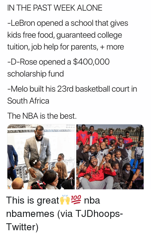 Africa, Being Alone, and Basketball: IN THE PAST WEEK ALONE  -LeBron opened a school that gives  kids free food, guaranteed college  tuition, job help for parents, more  -D-Rose opened a $400,000  scholarship fund  Melo built his 23rd basketball court in  South Africa  The NBA is the best  SEIPROMISE This is great🙌💯 nba nbamemes (via TJDhoops-Twitter)