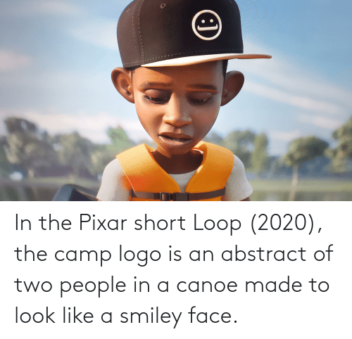 Pixar: In the Pixar short Loop (2020), the camp logo is an abstract of two people in a canoe made to look like a smiley face.