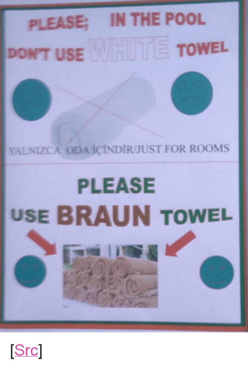 """Reddit, Pool, and Com: IN THE POOL  PLEASE;  DONT USEW  WETOWEL  YALNIZC A ODAİCINDİR/JUST FOR ROOMS  PLEASE  USE BRAUN TOWEL <p>[<a href=""""https://www.reddit.com/r/surrealmemes/comments/8ol7t6/%D1%8C%D1%8F%D0%B0%D1%86%D0%B8/"""">Src</a>]</p>"""