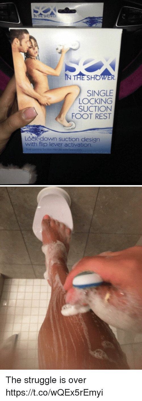 Struggle, Girl Memes, and Design: IN THE SHO  SINGLE  LOCKING  SUCTION  FOOT REST  LOeKdown suction design  with flip lever activation. The struggle is over https://t.co/wQEx5rEmyi