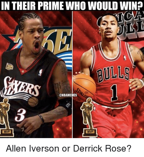 Allen Iverson, Derrick Rose, and Nba: IN THEIR PRIME WHO WOULD WIN?  A  @NBAMEMES  MVP Allen Iverson or Derrick Rose?