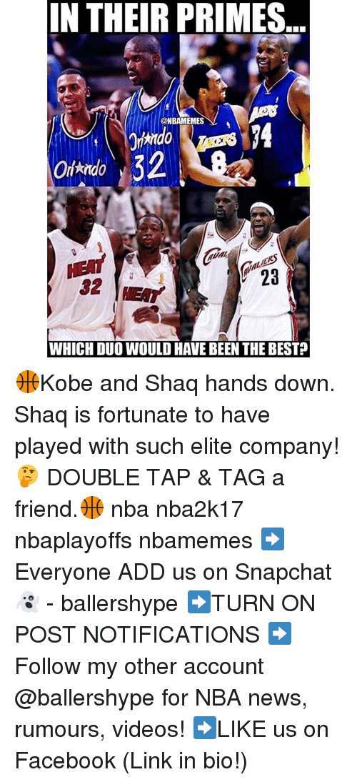 Nba, Shaq, and Snapchat: IN THEIR PRIMES  ONBAMEMES  32  WHICH DUOWOULD HAVE BEEN THE BEST? 🏀Kobe and Shaq hands down. Shaq is fortunate to have played with such elite company! 🤔 DOUBLE TAP & TAG a friend.🏀 nba nba2k17 nbaplayoffs nbamemes ➡Everyone ADD us on Snapchat 👻 - ballershype ➡TURN ON POST NOTIFICATIONS ➡Follow my other account @ballershype for NBA news, rumours, videos! ➡LIKE us on Facebook (Link in bio!)