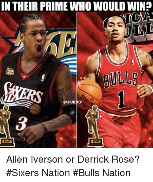 Allen Iverson, Derrick Rose, and Nba: IN THEIR PRIMEWHO WOULD WIN?  A  @NBAMEMES  MVP Allen Iverson or Derrick Rose? #Sixers Nation #Bulls Nation