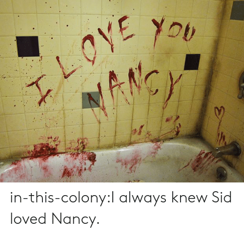 Colony: in-this-colony:I always knew Sid loved Nancy.